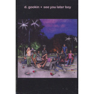 D. Gookin - See You Later Boy
