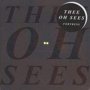 Thee Oh Sees - Fortress