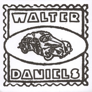 Walter Daniels - Almost Hit By A Truck / My Mind Got Bad