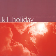 Kill Holiday - Somewhere Between The Wrong Is Right Purple Vinyl Edition