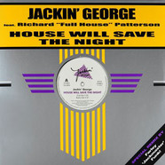 Jackin' George - House Will Save The Night Feat. Richard