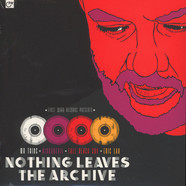 V.A. - Nothing Leaves The Archive