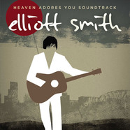 Elliott Smith - OST Heaven Adores You