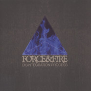 Force & Fire - Disintegration Process