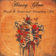 Heavy Glow - Pearls And Swine And Everything Fine
