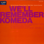 Michal Urbaniak - Tomasz Stanko - Attila Zoller - Urszula Dudziak - We'll Remember Komeda