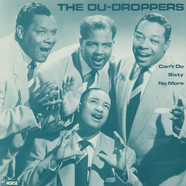 Du Droppers - Can't Do Sixty No More