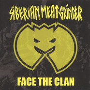 Siberian Meat Grinder - Face The Clan / Walking Tall