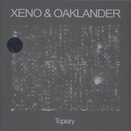 Xeno & Oaklander - Topiary Black Vinyl Edition