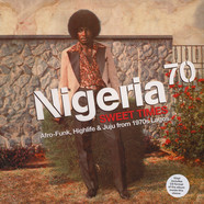 Nigeria 70 - Volume 3: Sweet Times - Afro, Funk, Highlife & Juju From 1970s Lagos