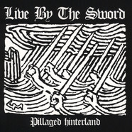 Live By The Sword - Pillaged Hinterland