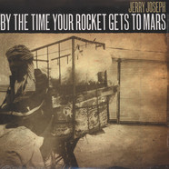 Jerry Joseph - By The Time Your Rocket Gets To Mars