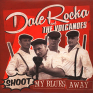 Dale Rocka & The Volcanoes - Shoot My Blues Away EP