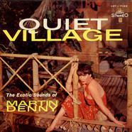 Martin Denny - Quiet Village - The Exotic Sounds Of Martin Denny