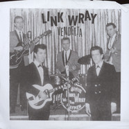 Link Wray & The Wraymen - Vendetta / Facin' All The Same Tomorrows