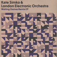 Kate Simko & London Electronic Orchestra - Waiting Games Remix EP