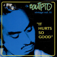 Equipto - Vintage Vol. III - It Hurts So Good