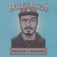 Bukez Finezt - Decade Of Weight