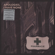 Apologies, I Have None - Phamarcie