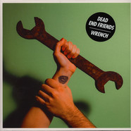 Dead End Friends - Wrench