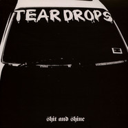 Shit & Shine - Teardrops