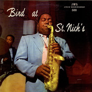 Charlie Parker - Bird At St. Nick's