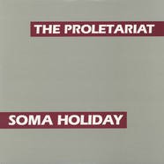 Proletariat, The - Soma Holiday