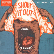 Balkan Beat Box - Shout It Out