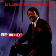 Blues Boy Willie - Be-Who?