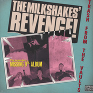 Milkshakes, The - Revenge - Trash From The Vaults
