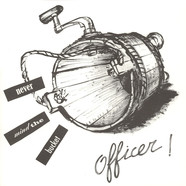 Officer! - Never Mind The Bucket
