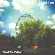 Us & Them - When I Was Walking / Green Couch