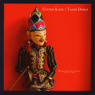 Eyvind Kang / Tashi Dorji - Mother Of All Saints