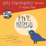 Axel Fischbacher Quintet - Five Birds (140g Vinyl)