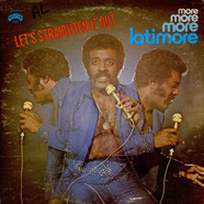 Latimore - Let's Straighten It Out - More, More, More, Latimore