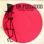 Dr. Feelgood - Trying To Live