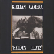 Kirlian Camera - Helden Platz