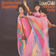 Supremes, The - Love Child / Will This Be The Day