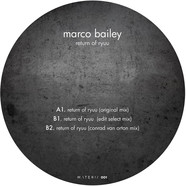 Marco Bailey - Return Of Ryuu Edit Select & Conrad Van Orton Remixes