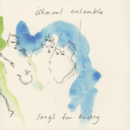 Ishmael Ensemble - Songs For Knotty
