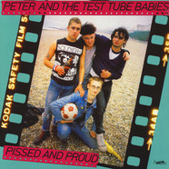 Peter & The Test Tube Babies - Pissed & Proud
