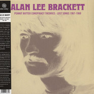 Brackett, Alan Lee - Peanut Butter Conspiracy Theories-Lost Songs 67-68
