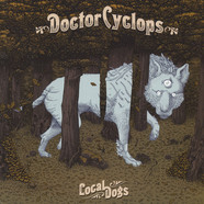 Doctor Cyclops - Local Dogs Black Vinyl Edition