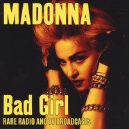 Madonna - Bad Girl: Rare Radio & Tv Broadcasts