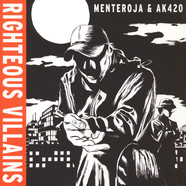 Menteroja & AK420 - Righteous Villains