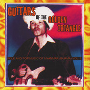 V.A. - Guitars Of The Golden Triangle - Folk And Pop Music Of Myanmar (Burma) Volume 2