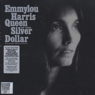 Emmylou Harris - Queen Of The Silver Dollar