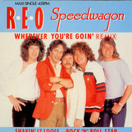 REO Speedwagon - Wherever You're Goin' (Remix) / Shakin' It Loose / Rock 'N' Roll Star