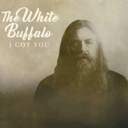 White Buffalo - I Got You / Don't You Want It