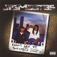 Jigmastas - Don't Get It Twisted